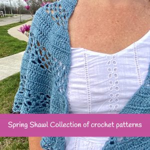 Spring shawl collection of crochet patterns by Little Monkeys Designs